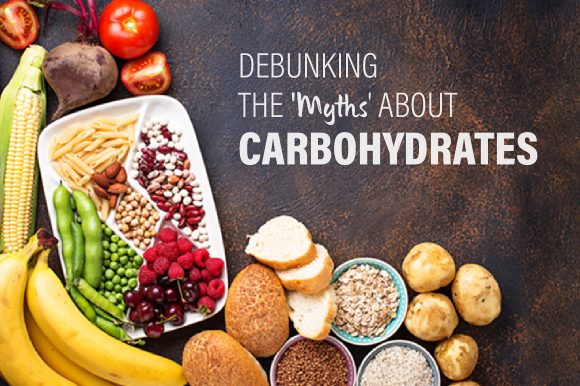 Debunking The Myths About Carbohydrates