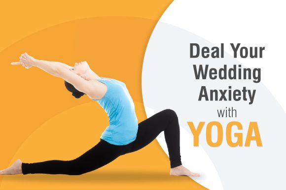 Deal Your Married Anxiety With Yoga